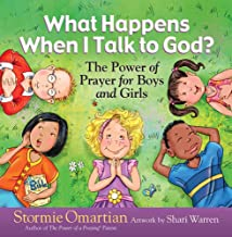 What Happens When I Talk to God?: The Power of Prayer for Boys and Girls (The Power of a..