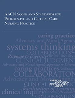 AACN Scope and Standards for Progressive and Critical Care Nursing Practice