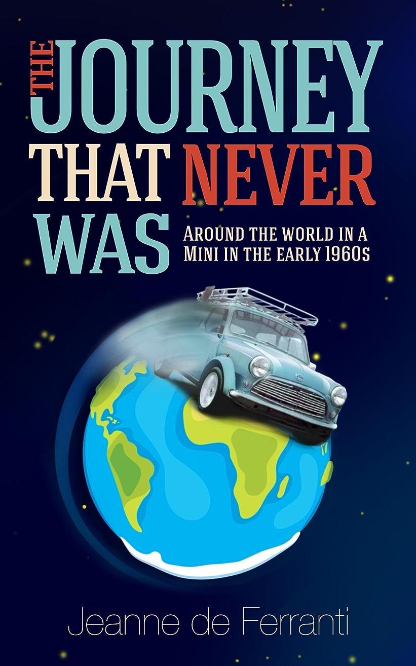 状態チート種をまくThe Journey That Never Was: Around the World in a Mini in the early 1960's (English Edition)