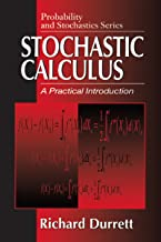 Stochastic Calculus: A Practical Introduction (Probability and Stochastics Series Book 6)