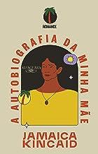 A autobiografia da minha mãe (Portuguese Edition)