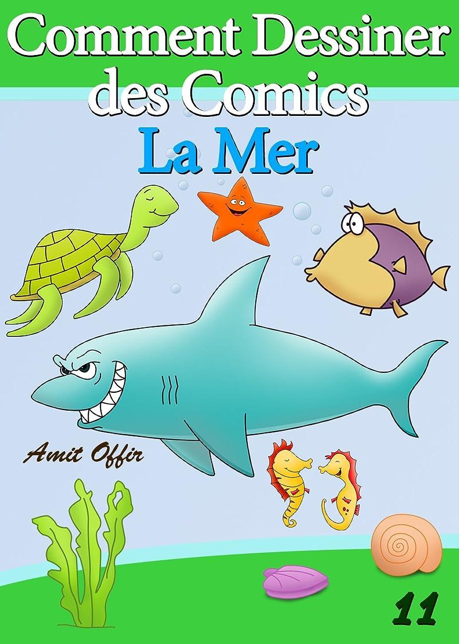 ブロックステッチ航空便Livre de Dessin: Comment Dessiner des Comics - La Mer (Apprendre Dessiner t. 11) (French Edition)