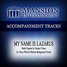 My Name Is Lazarus (Made Popular by Greater Vision) [Accompaniment Track]