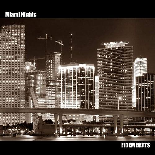 Amazon.com: Late Miami Nights: Fidem Beats: MP3 Downloads