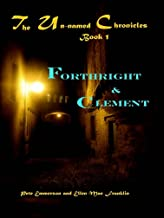 Forthright and Clement (The Un-Named Book 1)