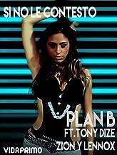 Plan B - Si no le contesto ft. Tony Dize and Zion y Lennox