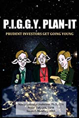 P.I.G.G.Y. Plan-It: Prudent Investors Get Going Young Paperback