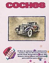 El libro de colorear para adolescente - Coches. Más de 50 coches: Ferrari, Mazda, Ford, Range Rover, Jeep, Alfa Romeo y otros. Libros extra grandes para colorear para chicos (Spanish Edition)