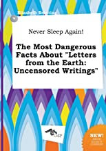 Never Sleep Again! the Most Dangerous Facts about Letters from the Earth: Uncensored Writings