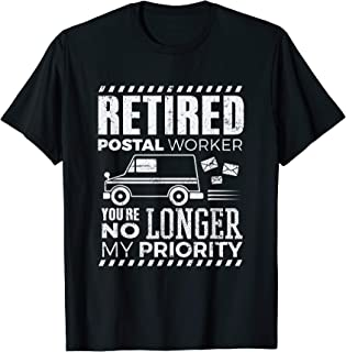 Postal Worker Shirt Retired Postal Worker My Priority Gift