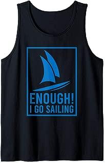 Enough! I Go Sailing Boat Ocean Hobby Regatta Race Tank Top