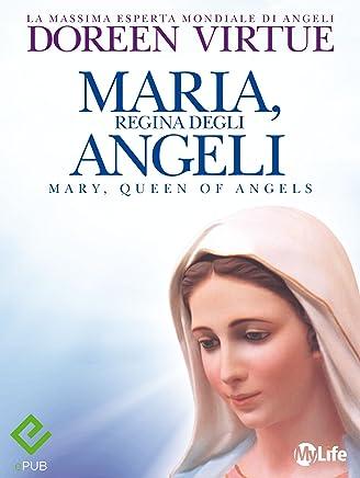 Maria, Regina degli Angeli (Spiritualità e tecniche energetiche)