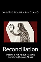 Reconciliation: Poems & Art About Healing from Child Sexual Abuse