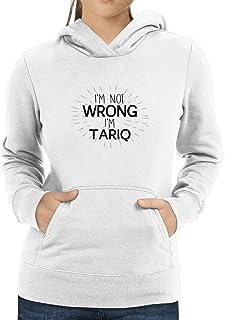 Eddany I'm not Wrong I'm Tariq Women Hoodie