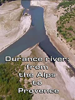 Durance river: from the Alps to Provence