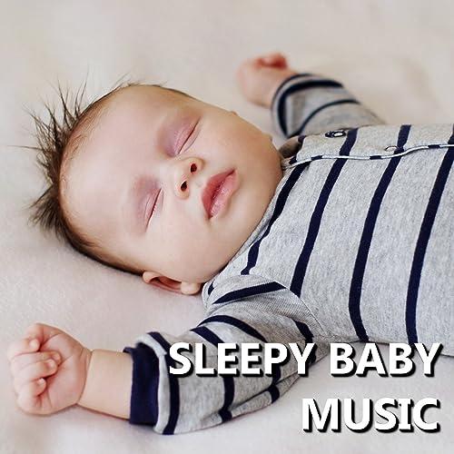 Sleepy Baby Music By Sleep Baby Sleep On Amazon Music Amazon Com