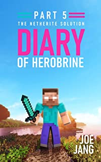 Diary of Herobrine Part 5: The Netherite Solution