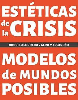 Estéticas de la crisis (Spanish Edition)