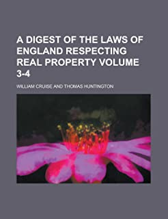 A Digest of the Laws of England Respecting Real Property (Volume 7)