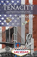 Tenacity: A Vegas Businessman Survives Brooklyn, the Marines, Corruption and Cancer to Achieve the American Dream: A True Life Story