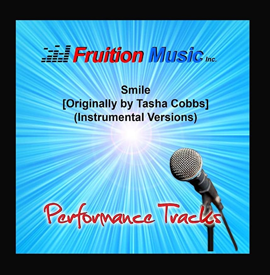 Smile Originally Performed by Tasha Cobbs  Instrumental Versions
