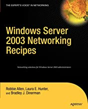 Windows Server 2003 Networking Recipes: A Problem-Solution Approach