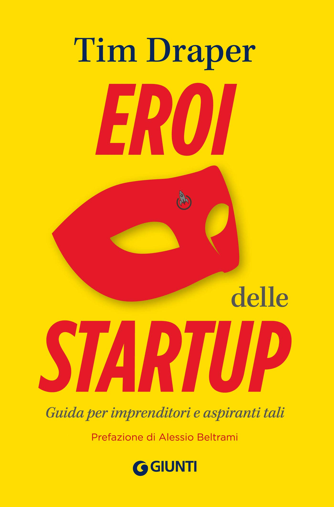 Eroi delle startup: Guida per imprenditori e aspiranti tali (Apprendere per competere) (Italian Edition)