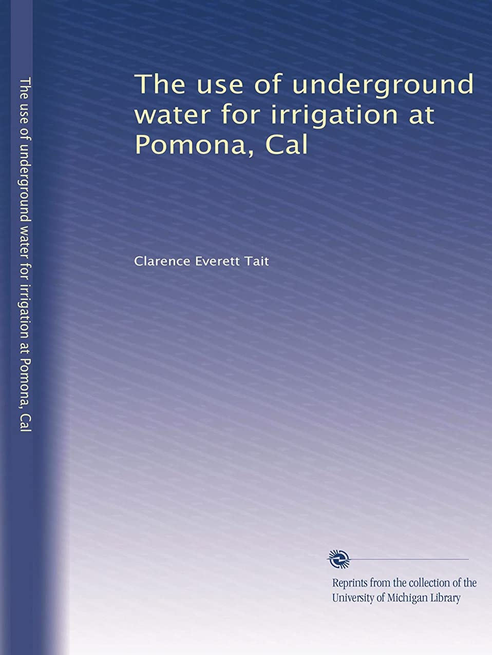 安定カルシウムゆりThe use of underground water for irrigation at Pomona, Cal