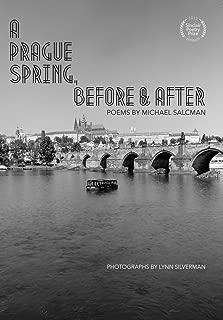 A Prague Spring, Before & After