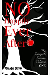 No Happily Ever After (The Fairytale Diaries Book 1) Kindle Edition