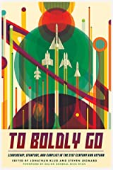 To Boldly Go: Leadership, Strategy, and Conflict in the 21st Century and Beyond Hardcover