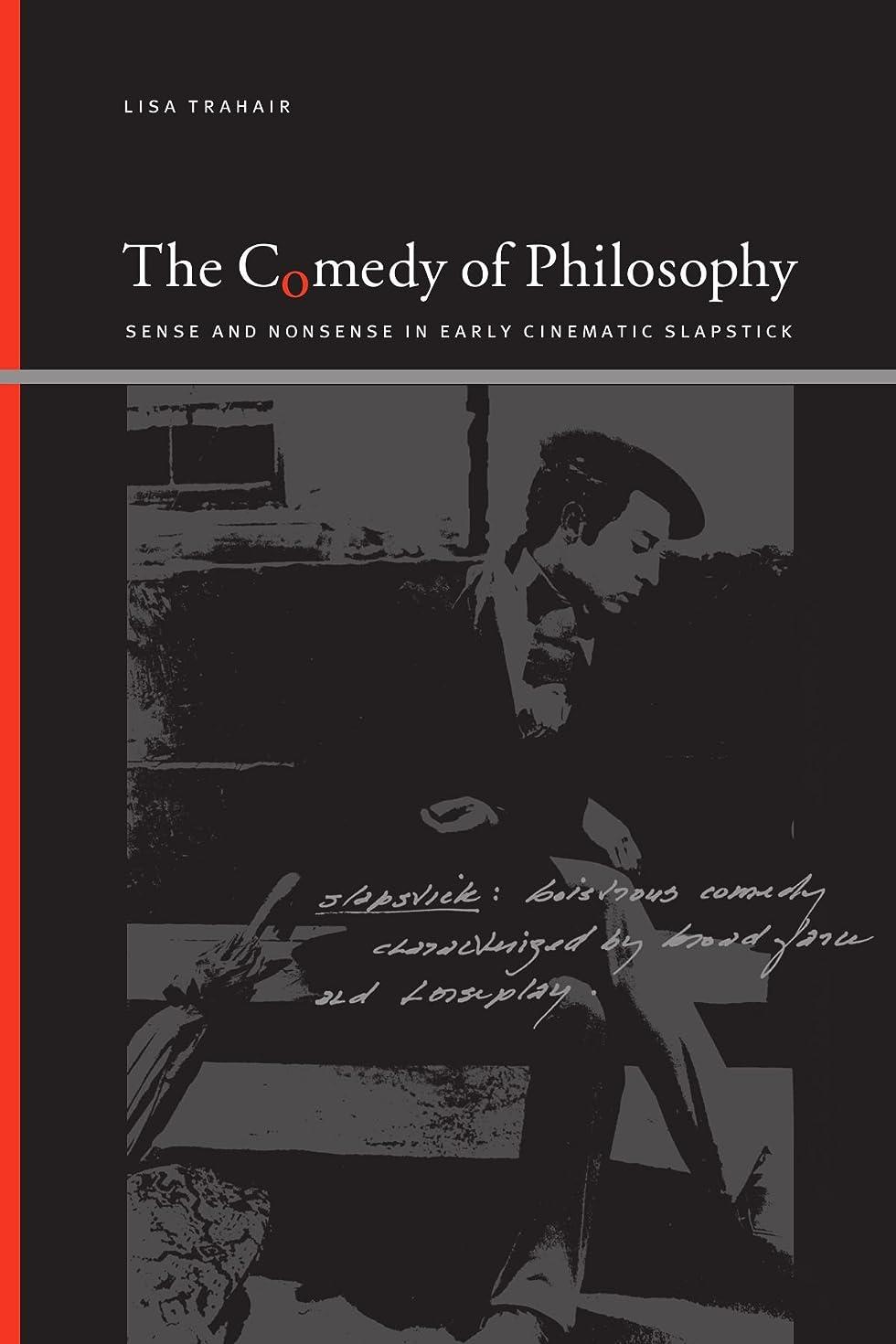 不測の事態変なキャンペーンThe Comedy of Philosophy: Sense and Nonsense in Early Cinematic Slapstick (Suny Series, Insinuations: Philosophy, Psychoanalysis, Literature)