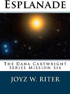 Esplanade: The Dana Cartwright Series Mission Six (The Dana Cartwright Missions Book 6)