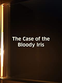 Case Of The Bloody Iris, The