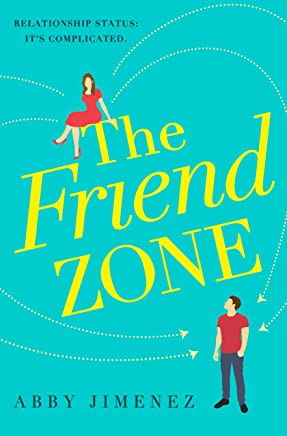 The Friend Zone: the most hilarious and heartbreaking romantic comedy of 2019 (English Edition)