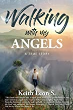 Walking With My Angels: A True Story