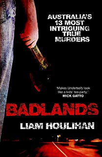 Badlands: Australia's 13 Most Intriguing True Murders