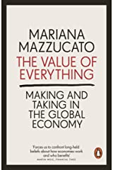 The Value of Everything: Making and Taking in the Global Economy (English Edition) Format Kindle