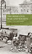 The Irish Civil War and Society: Politics, Class, and Conflict