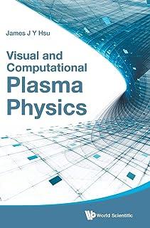 Visual And Computational Plasma Physics