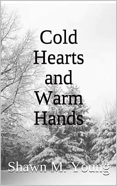 Cold Hearts and Warm Hands (English Edition)