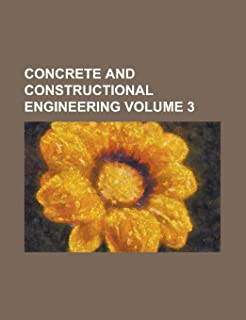 Concrete and Constructional Engineering Volume 3