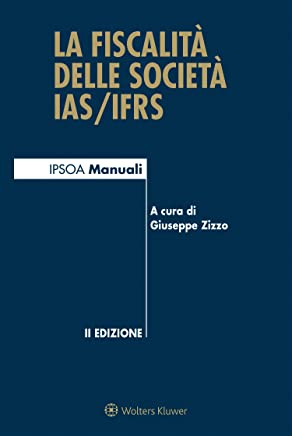La fiscalità delle società IAS/IFRS (Manuali blu Vol. 227)