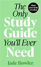 The Only Study Guide You'll Ever Need: Simple tips, tricks and techniques to help you ace your studies and pass your exam...