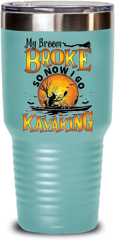 My Broom Broke So Now I Kayaking Halloween Max 54% OFF Tumbler Gifts 30oz Surprise price Go