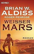 Weißer Mars: Roman