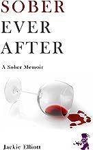 Sober Ever After: A Memoir