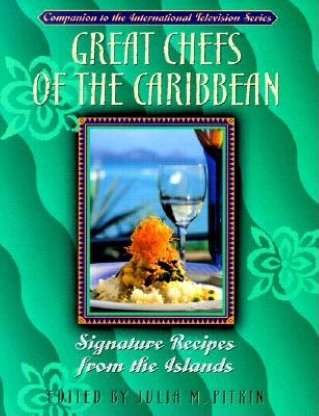 暴力神ビートGreat Chefs of the Caribbean: Signature Recipes from the Islands (English Edition)
