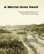 A World Unto Itself: The Remarkable History of Plum Island, New York