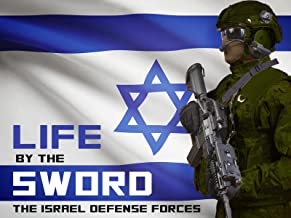 Life by the Sword: The Israel Defense Forces